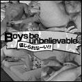 Boys be unbelievable08 - ビックリBOY'Sの画像